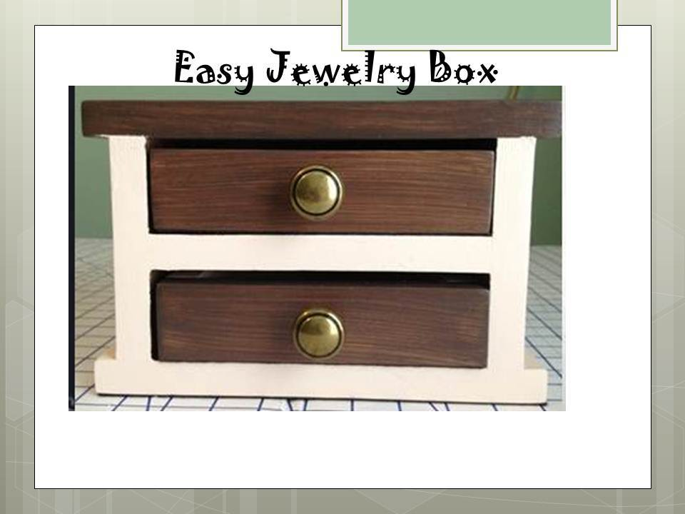 Building A Simple Jewelry Box
